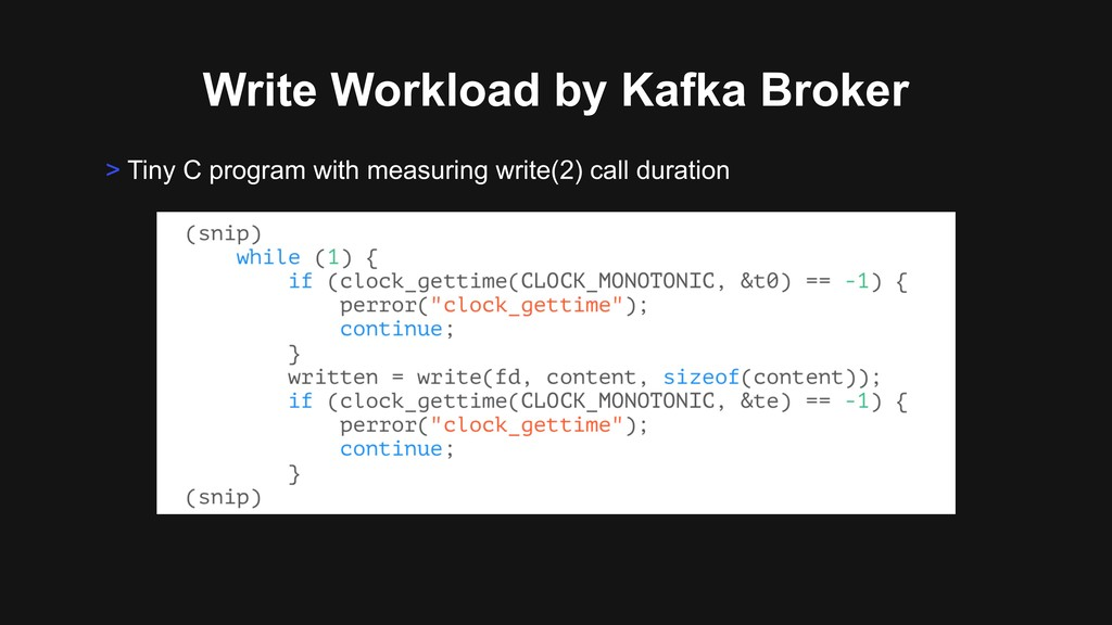 Write Workload by Kafka Broker > Tiny C program...