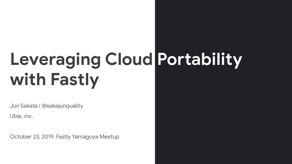 Leveraging Cloud Portability with Fastly Jun Sa...