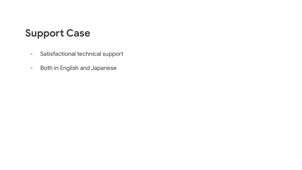 Support Case - Satisfactional technical support...