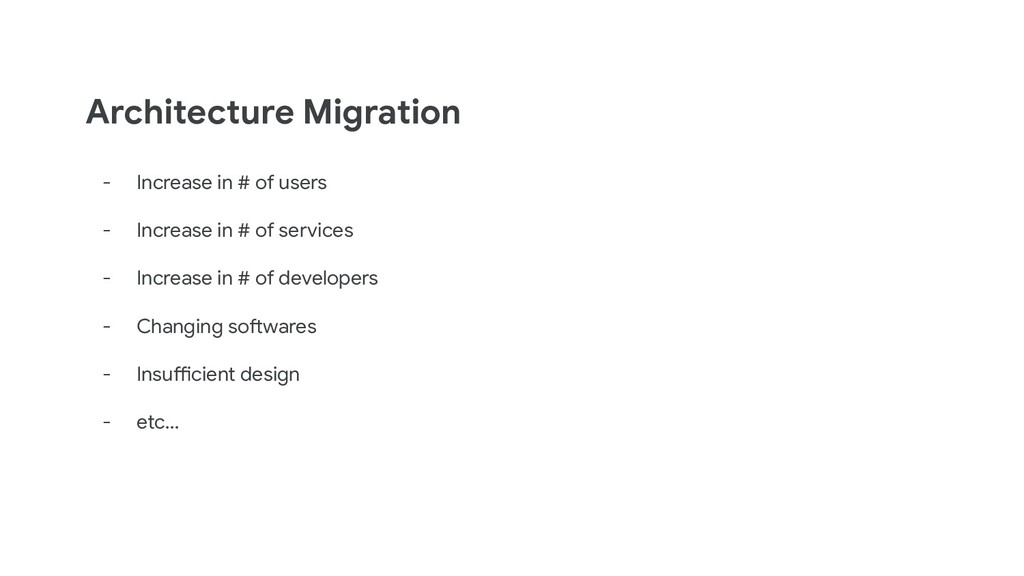 Architecture Migration - Increase in # of users...