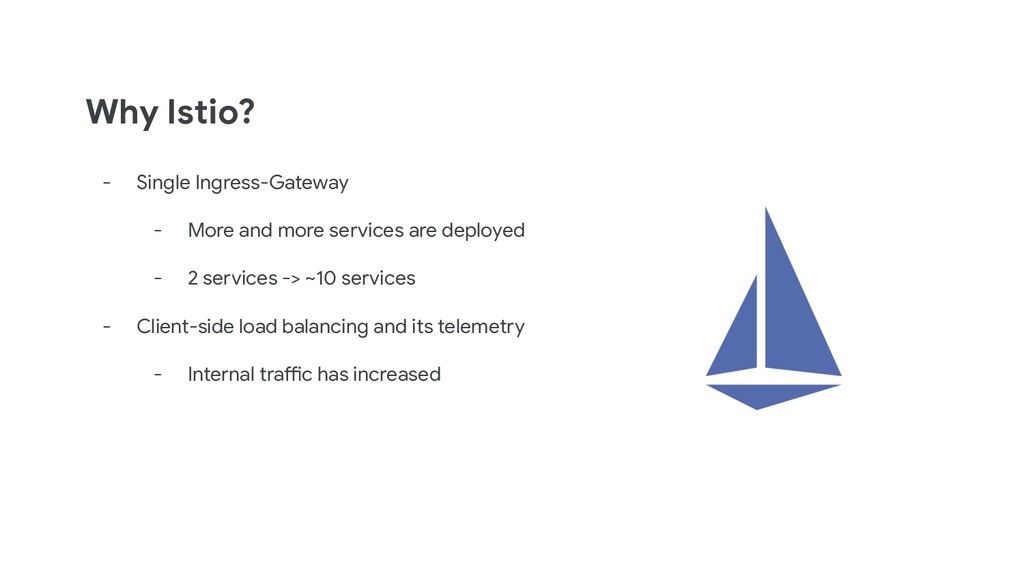Why Istio? - Single Ingress-Gateway - More and ...