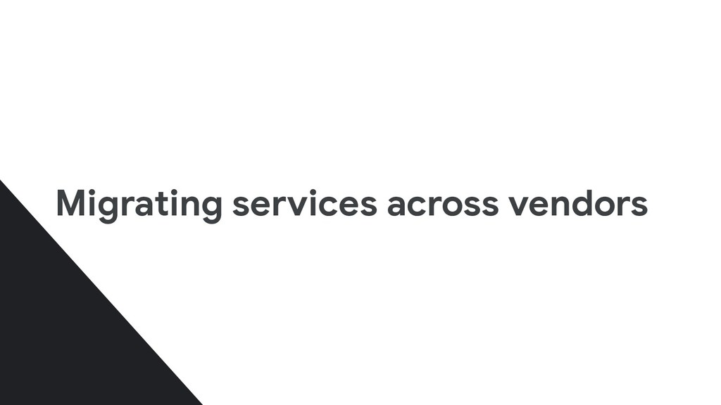 Migrating services across vendors