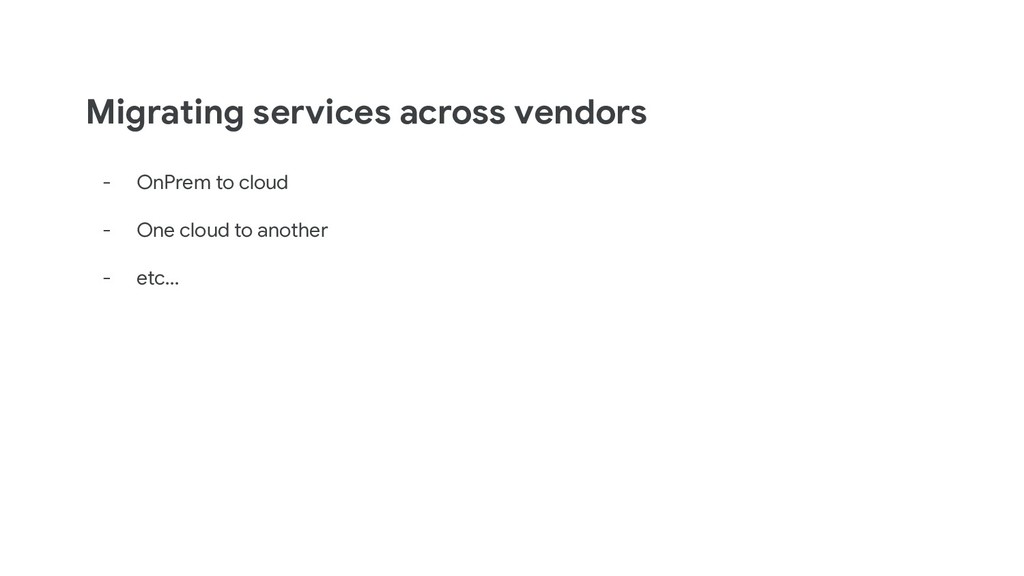 Migrating services across vendors - OnPrem to c...