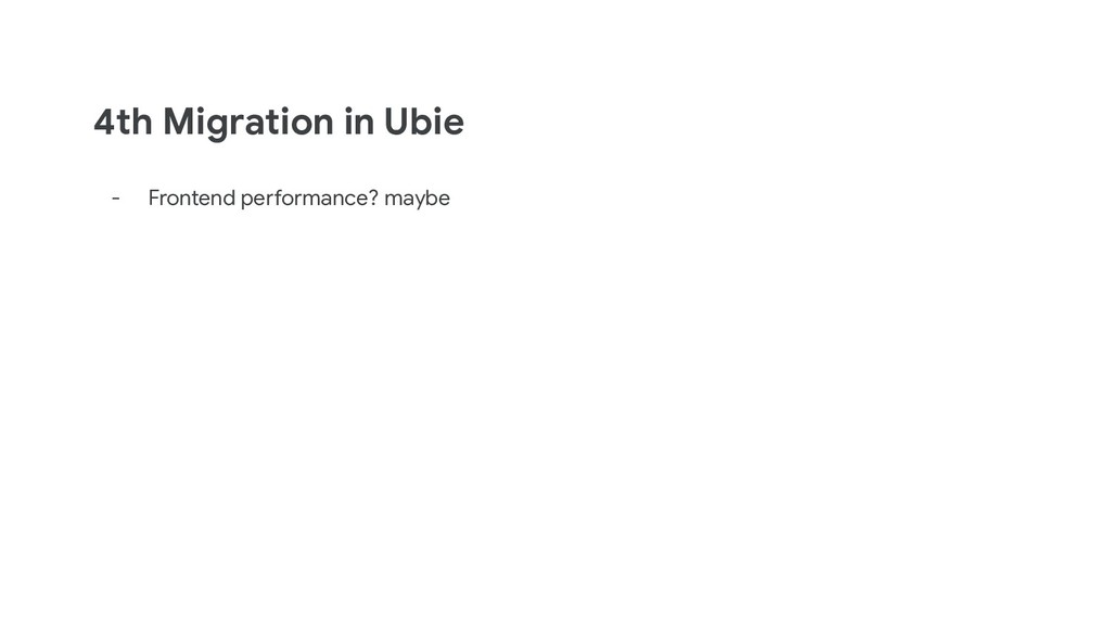 4th Migration in Ubie - Frontend performance? m...