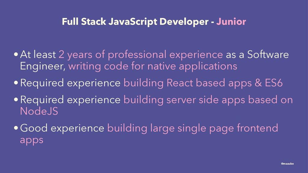 Full Stack JavaScript Developer - Junior •At le...