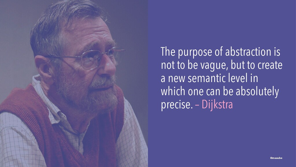 The purpose of abstraction is not to be vague, ...