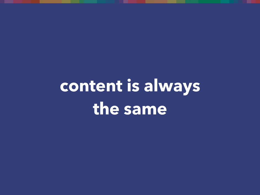 content is always the same