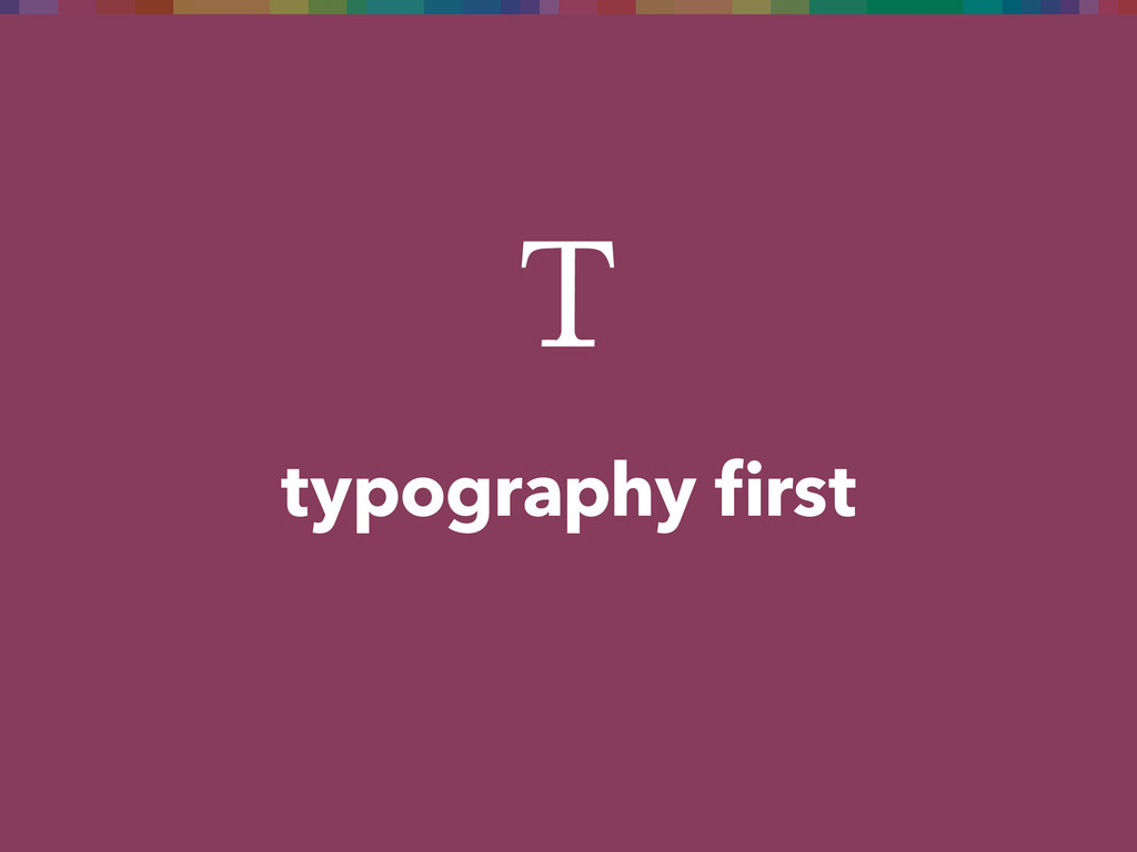 typography first