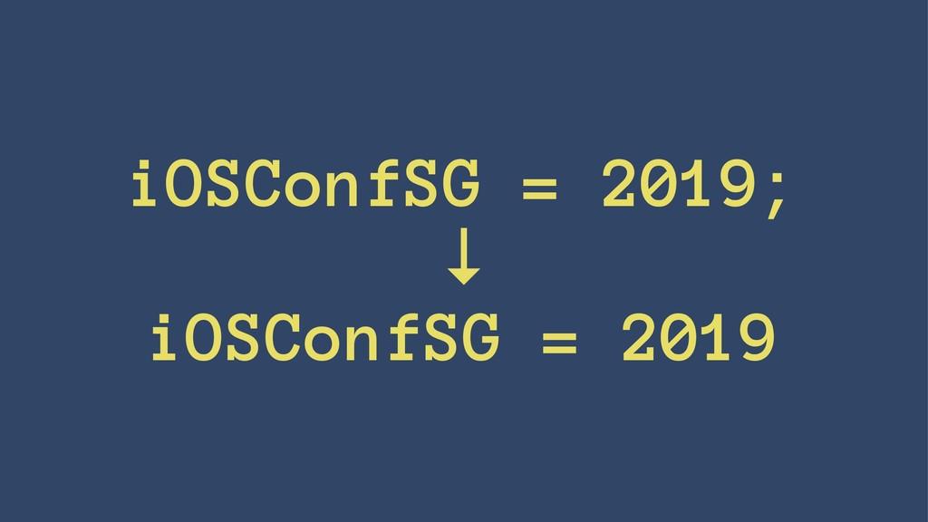 iOSConfSG = 2019; ↓ iOSConfSG = 2019