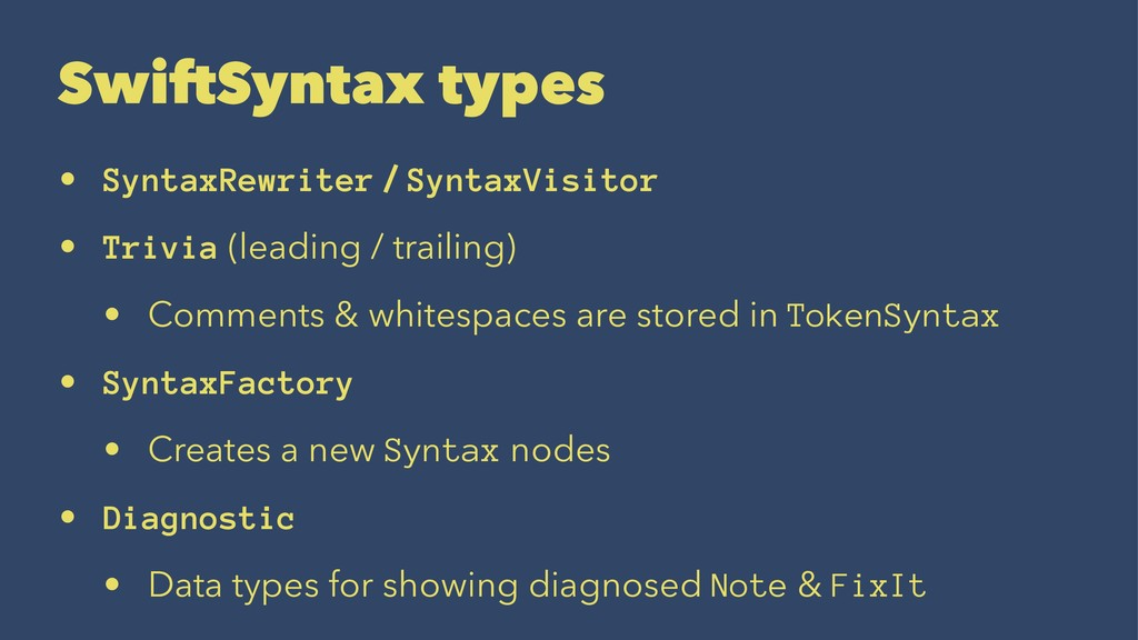 SwiftSyntax types • SyntaxRewriter / SyntaxVisi...