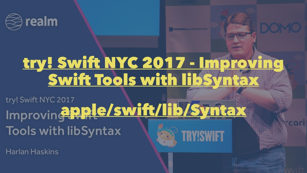 try! Swift NYC 2017 - Improving Swift Tools wit...