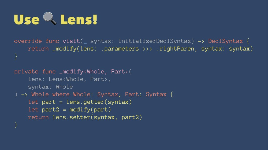 Use ! Lens! override func visit(_ syntax: Initi...