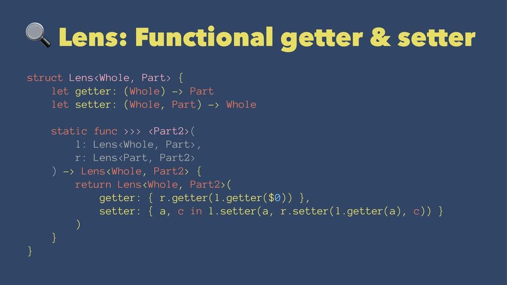 ! Lens: Functional getter & setter struct Lens<...