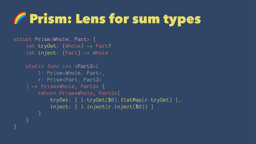 ! Prism: Lens for sum types struct Prism<Whole,...