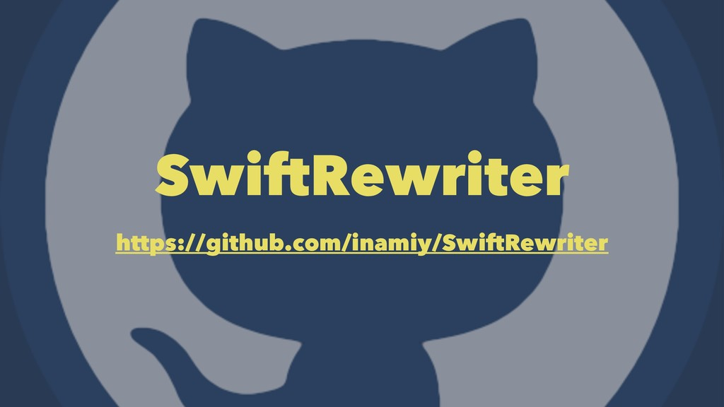 SwiftRewriter https://github.com/inamiy/SwiftRe...