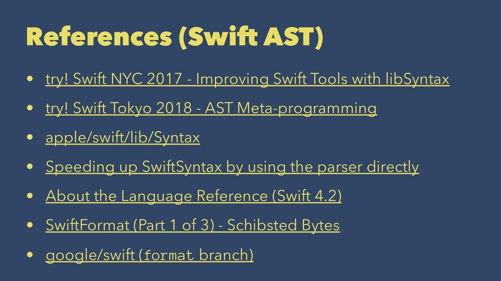 References (Swift AST) • try! Swift NYC 2017 - ...