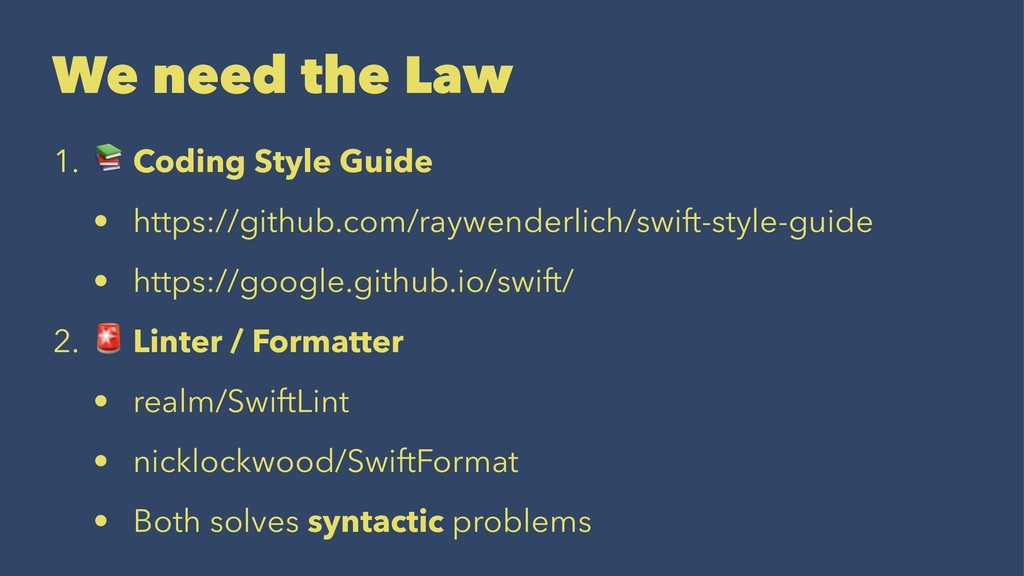 We need the Law 1. ! Coding Style Guide • https...