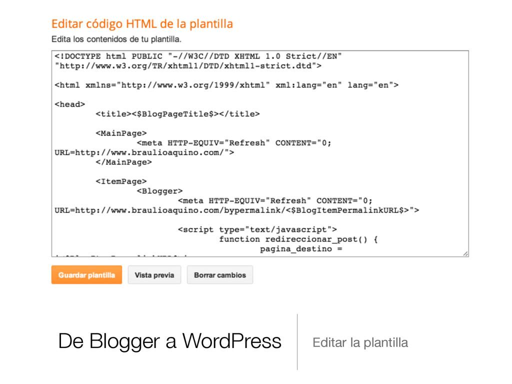 De Blogger a WordPress Editar la plantilla
