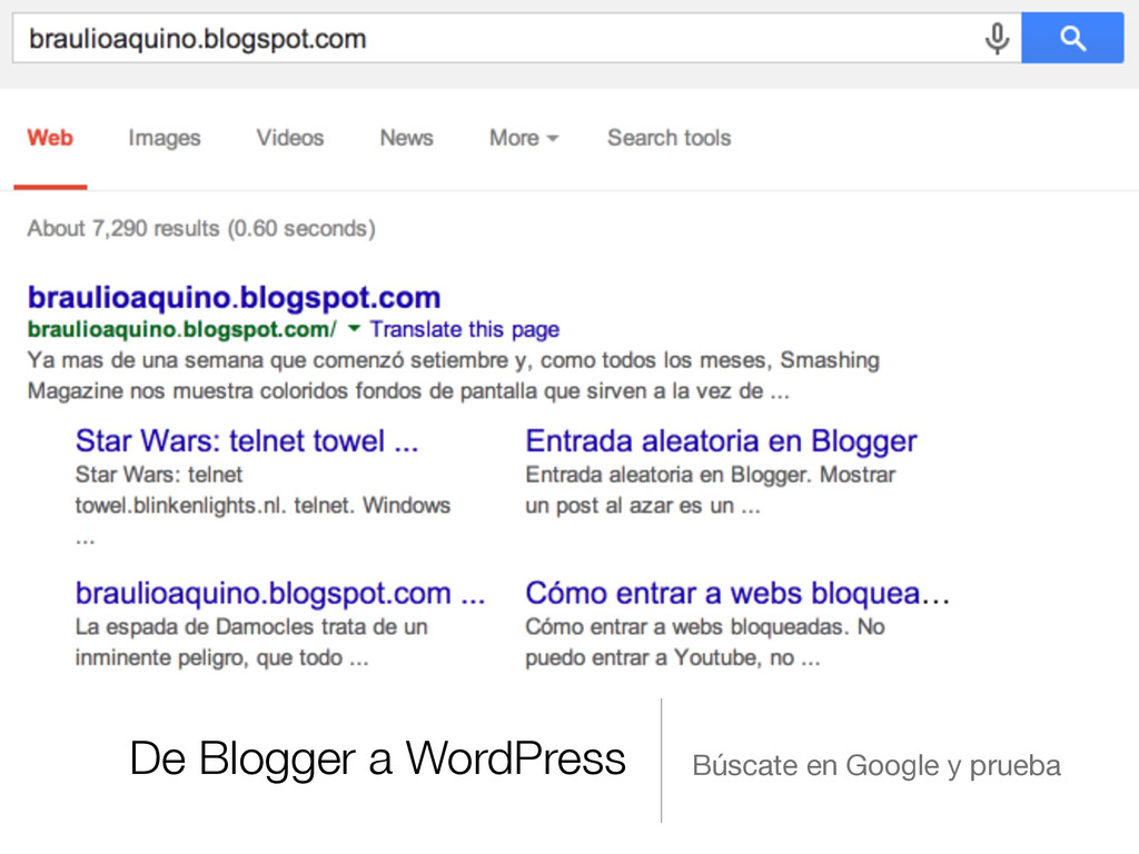 De Blogger a WordPress Búscate en Google y prue...