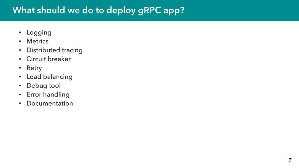 What should we do to deploy gRPC app? • Logging...