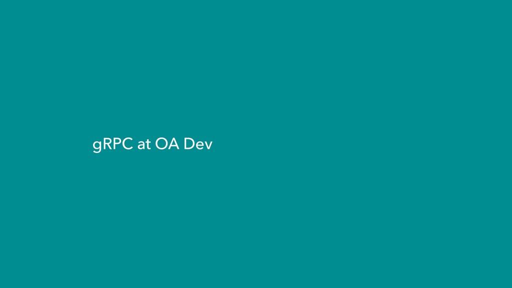 gRPC at OA Dev
