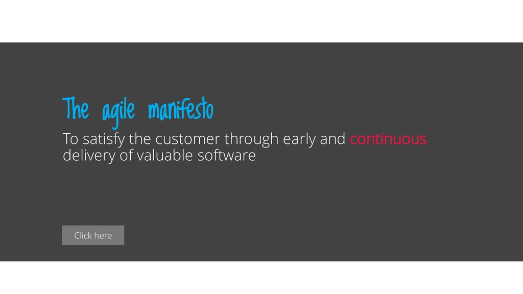 Click here The agile manifesto To satisfy the c...