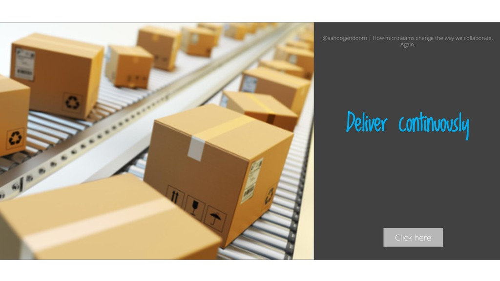 Click here Deliver continuously @aahoogendoorn ...