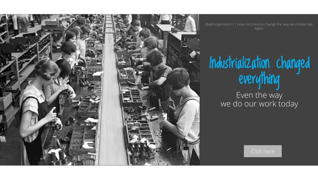 Click here Industrialization changed everything...