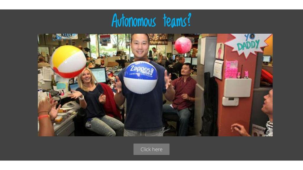 Click here Autonomous teams?