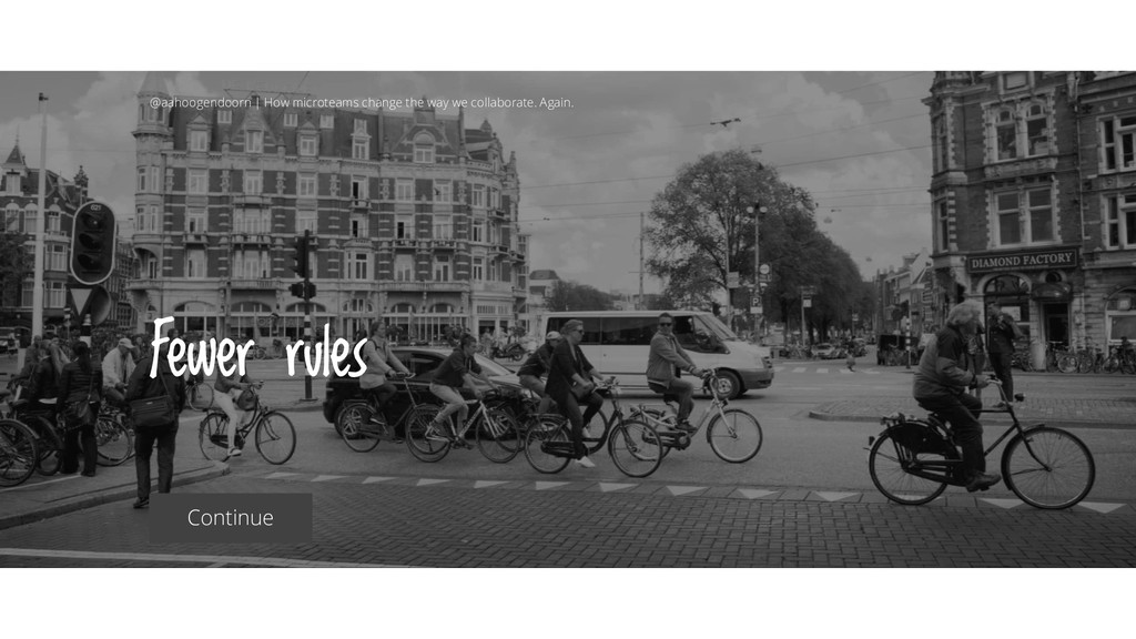 Fewer rules @aahoogendoorn | How microteams cha...