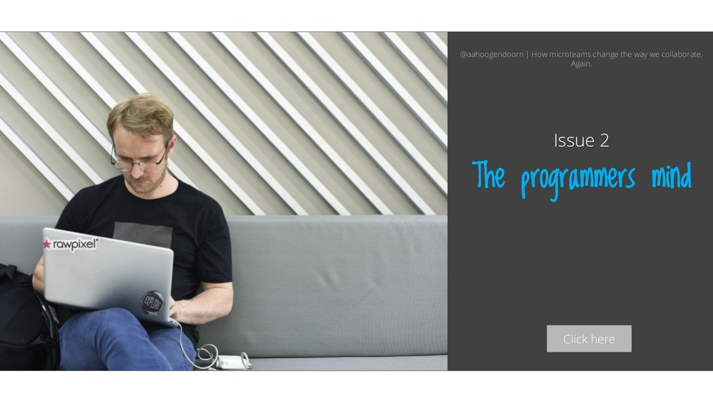 Click here The programmers mind Issue 2 @aahoog...