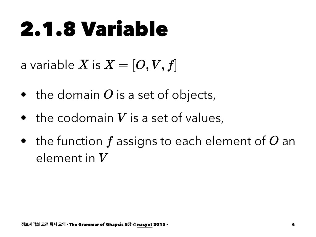2.1.8 Variable a variable is • the domain is a ...