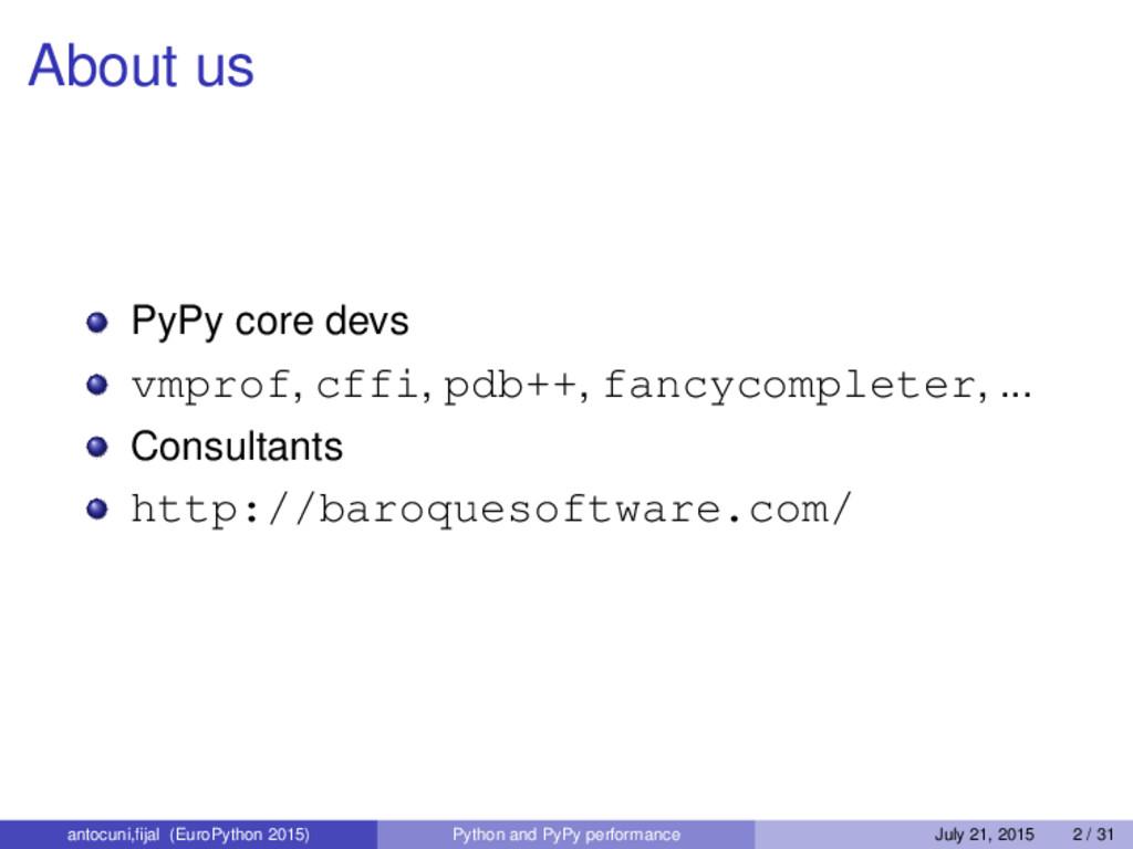 About us PyPy core devs vmprof, cffi, pdb++, fa...