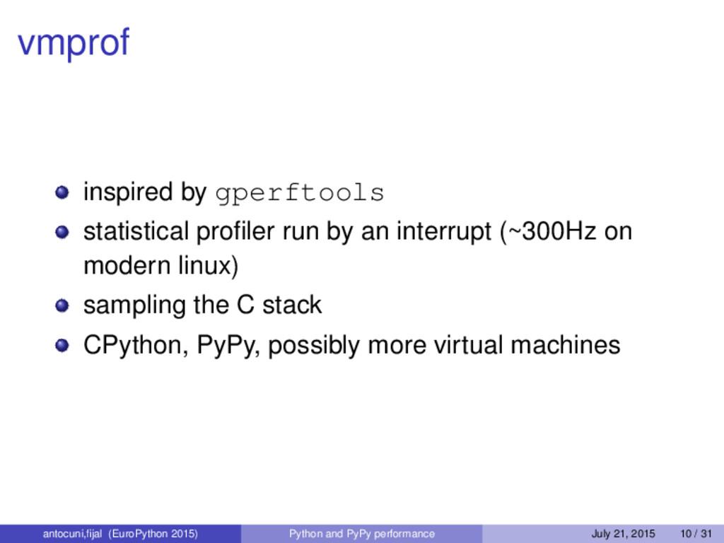 vmprof inspired by gperftools statistical profil...