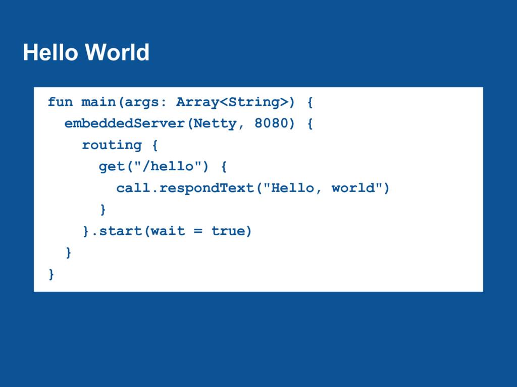Hello World fun main(args: Array<String>) { emb...