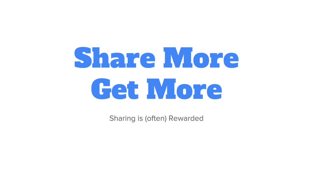 Share More Get More