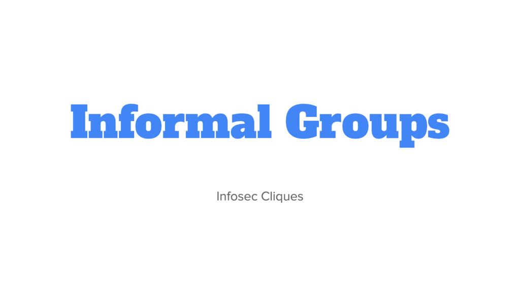Informal Groups