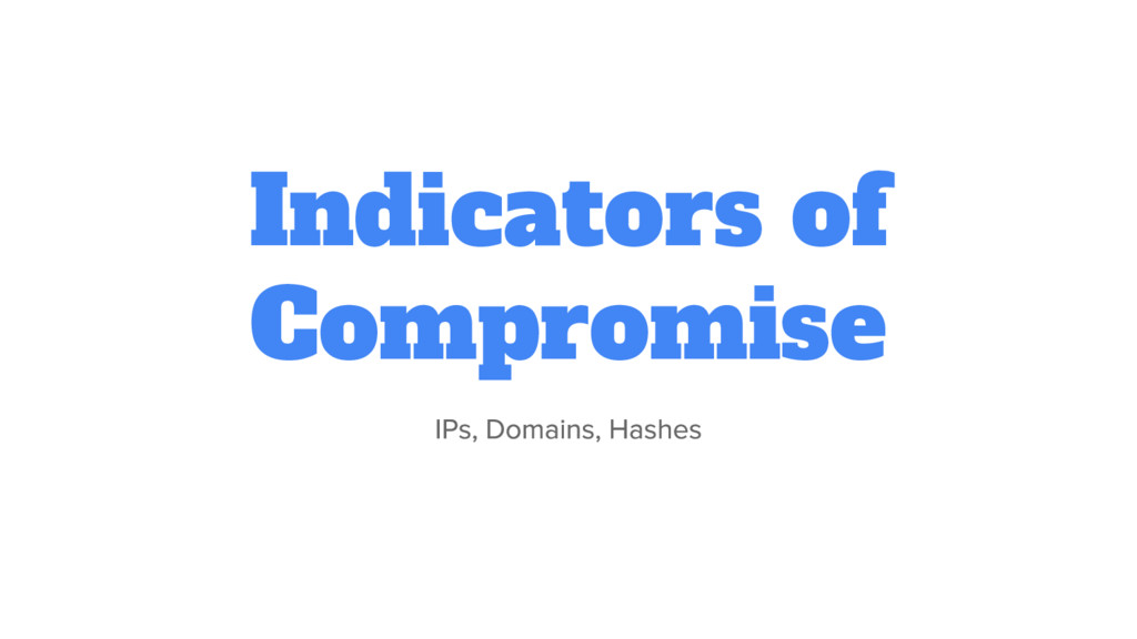 Indicators of Compromise