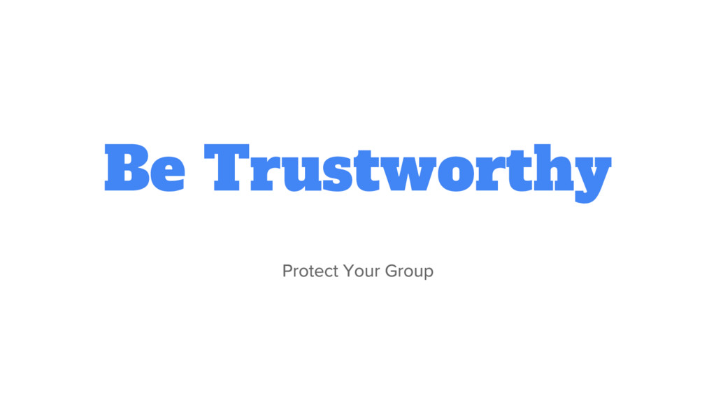 Be Trustworthy