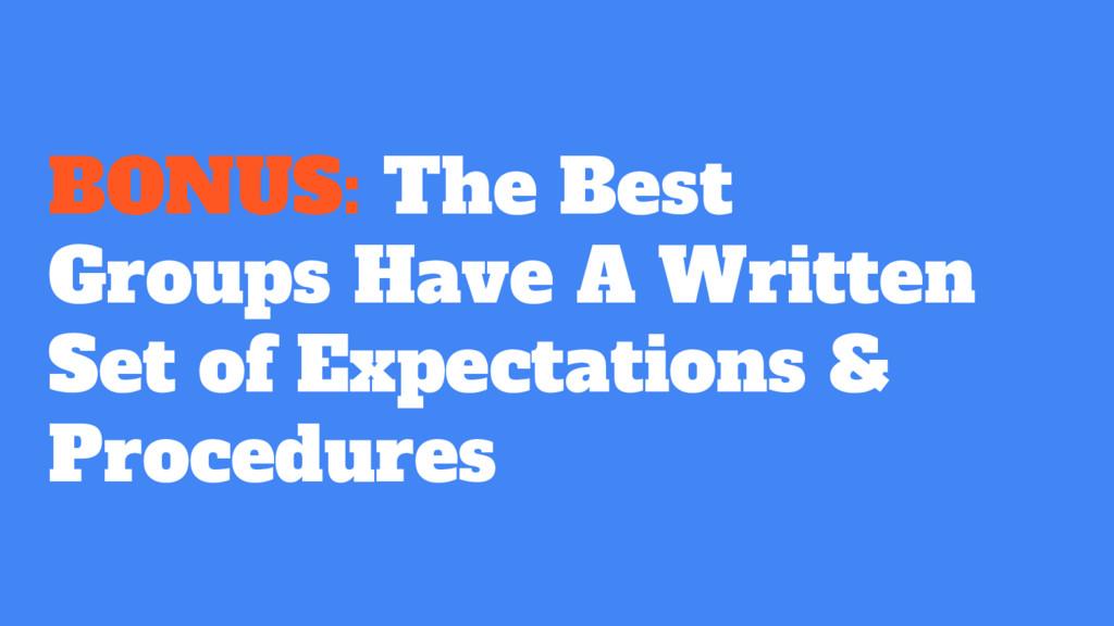 BONUS: The Best Groups Have A Written Set of Ex...