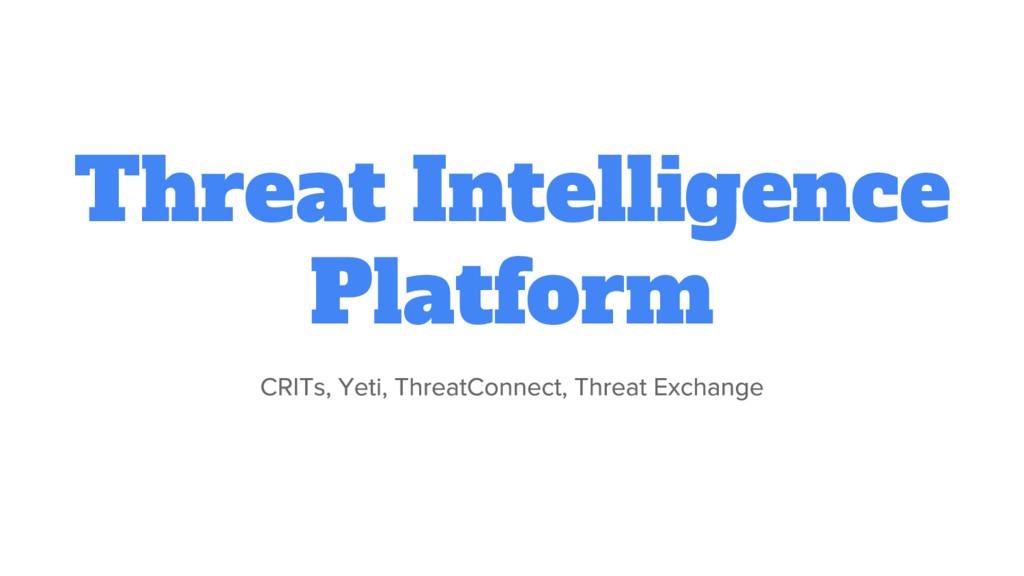 Threat Intelligence Platform