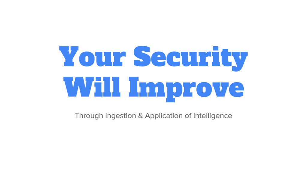 Your Security Will Improve