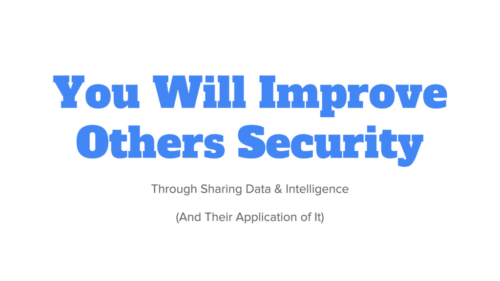 You Will Improve Others Security