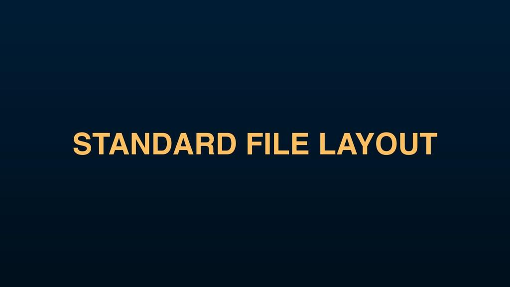 STANDARD FILE LAYOUT