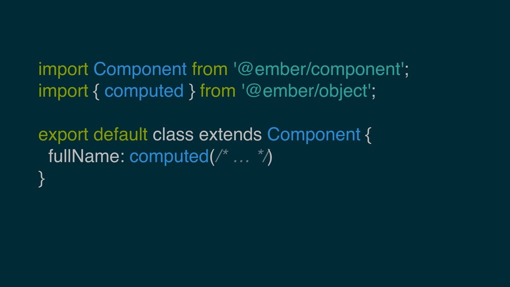import Component from '@ember/component'; impor...