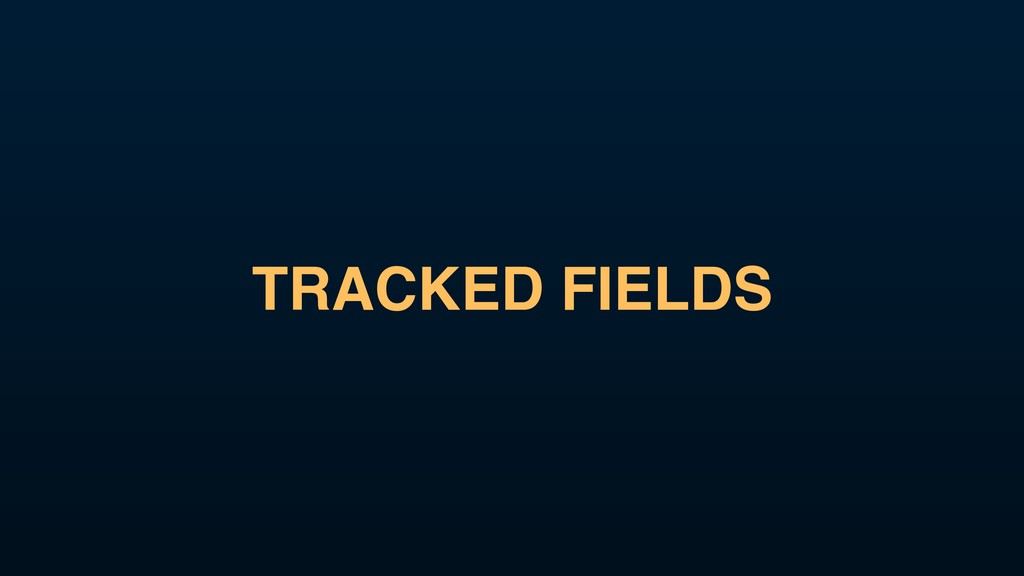 TRACKED FIELDS