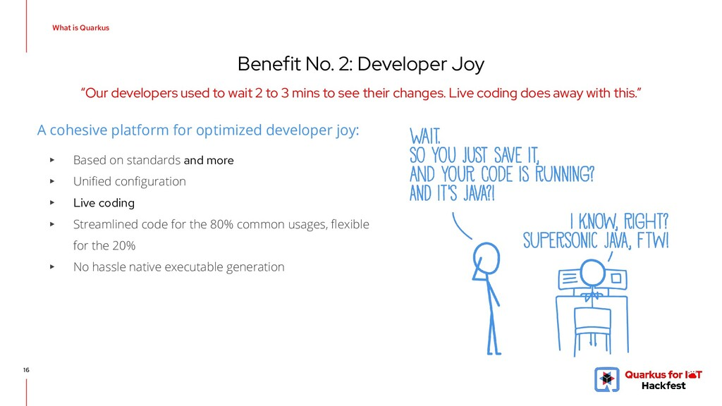 "Benefit No. 2: Developer Joy 16 ""Our developers..."