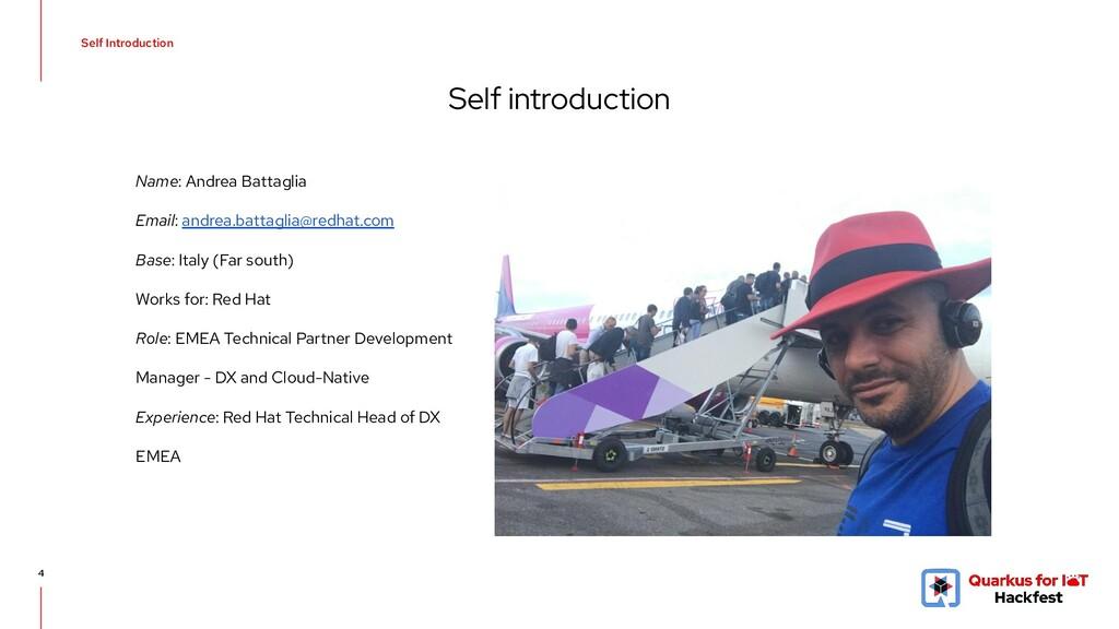 Self Introduction 4 Name: Andrea Battaglia Emai...