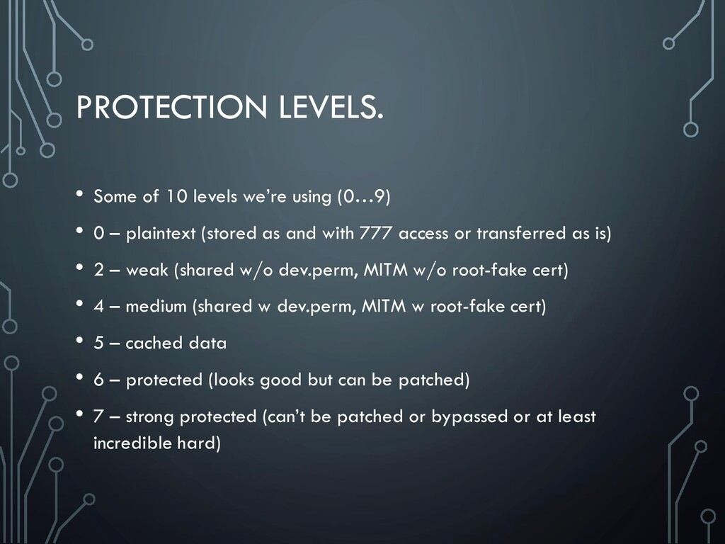 PROTECTION LEVELS. • Some of 10 levels we're us...
