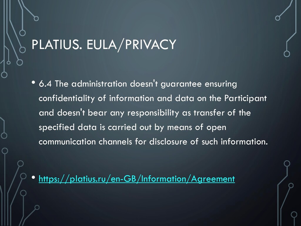 PLATIUS. EULA/PRIVACY • 6.4 The administration ...